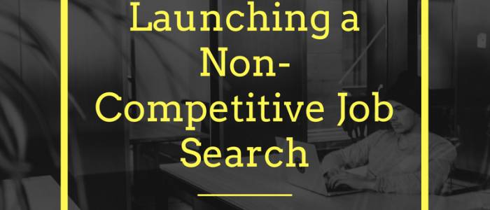 The Dangers of Launching a Non-Competitive Job Search