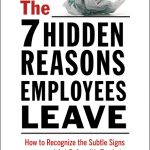 Book Review: The 7 Hidden Reasons Employees Leave