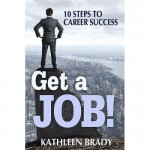 Conversation with Kathleen Brady, author of Get a Job! (PODCAST Episode #4)