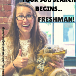 Your Job Search Begins Now, College Freshman!