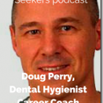 Job Search advice from a Dental Hygienist Career Coach with Doug Perry