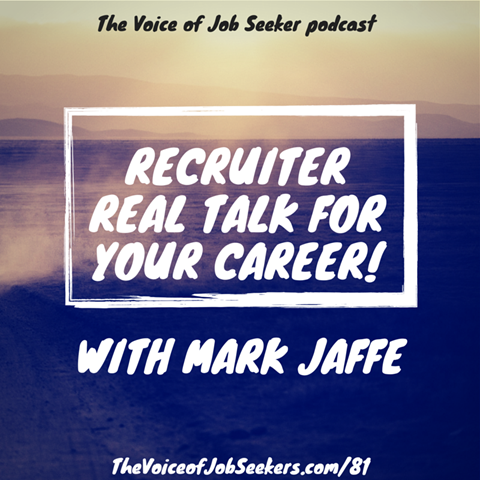 Recruiter Real Talk for Your Career with Mark Jaffe