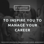 20 Questions to Inspire Close Career Management