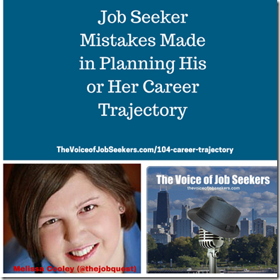 Mistakes Job Seekers Make in Planning His or Her Career Trajectory
