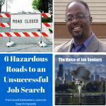 6 Hazardous Roads to an Unsuccessful Job Search