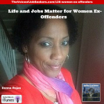 Life and Jobs Matter for Women Ex-Offenders