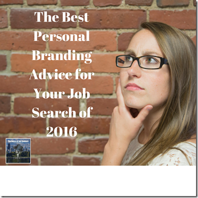 The Best Personal Branding Advice for Your Job Search of 2016