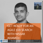 Get Ready for an Agile Job Search with Nissar Ahamed
