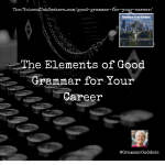 The Elements of Good Grammar for Your Career
