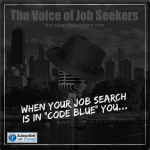 "When Your Job Search is in ""Code Blue"" You…"