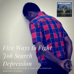 Five Ways to Fight Job Search Depression Today and Tomorrow