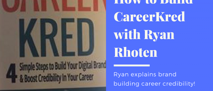 How to Build CareerKred with Ryan Rhoten