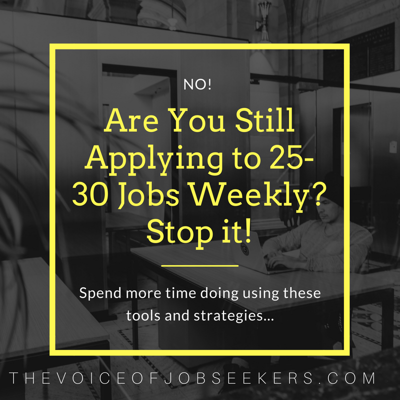 Are You Still Applying to 25-30 Jobs Weekly- Stop it
