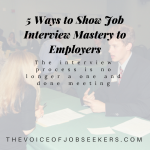 5 Ways to Show Job Interview Mastery to Employers