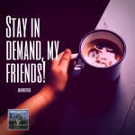 10 Ways to Stay in Demand for Your Work – And Career
