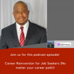 Reinvention for Every Job Seeker with Anthony Quinones