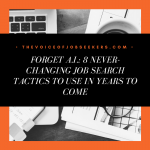 Forget A.I.: 8 Never-Changing Job Search Tactics to Use in Years to Come