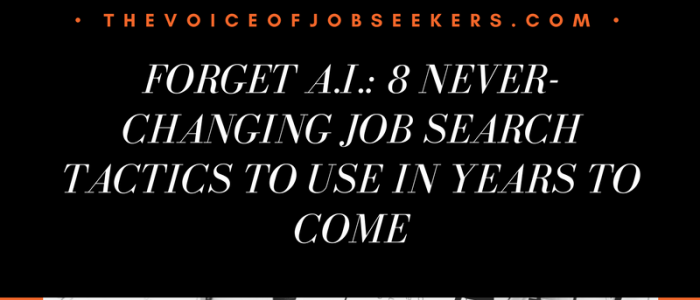 Forget A.I._ 8 Timeless Job Search Tactics You Can Use in 2018