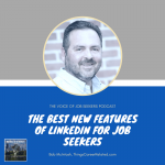 The Best New Features of LinkedIn for Job Seekers