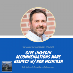 Give Linkedin Recommendations More Respect