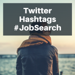 51 Twitter Hashtags to Follow and Use for Your Job Search
