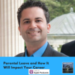 Parental Leave and How It Will Impact Your Career