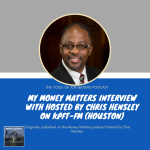 My Money Matters Interview Hosted by Chris Hensley