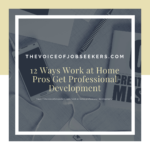 12 Ways Work at Home Pros Get Professional Development