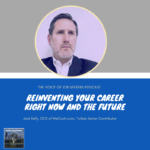 Reinventing Your Career Right Now and The Future