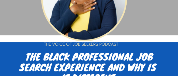 The Black Professional Job Search Experience and Why it's Different