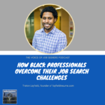 How Black Professionals Overcome Their Job Search Challenges