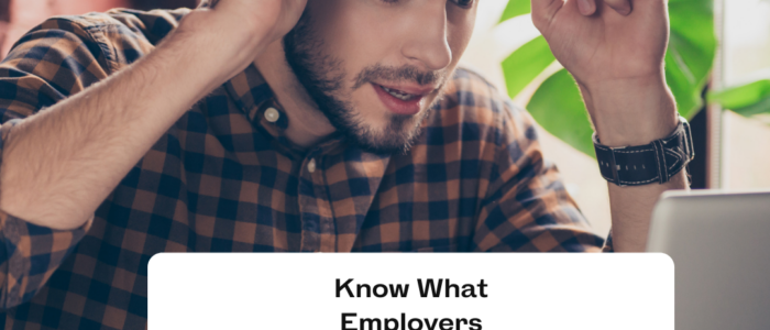 Know What Employers Are Expecting From You